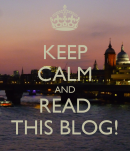 Keep Calm and... Read This Blog